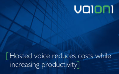 Hosted voice reduces costs while increasing productivity